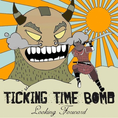 Ticking Time Bomb presenta Looking Forward